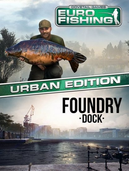 Euro Fishing: Foundry Dock (2017/RUS/ENG/RePack) PC