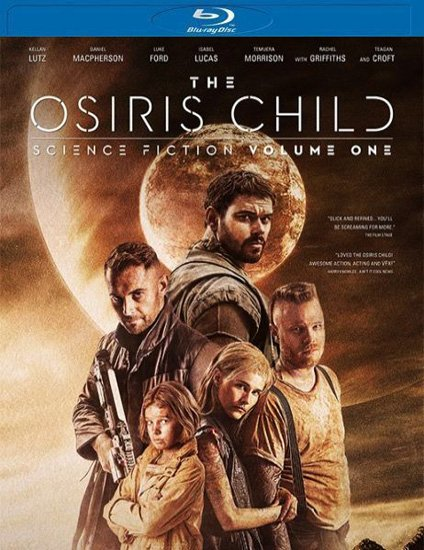 Дитя Осириса: научная фантастика, выпуск 1 / Science Fiction Volume One: The Osiris Child (2016) HDRip | BDRip 720p