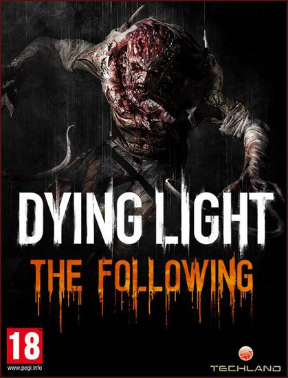 Dying Light: The Following - Enhanced Edition (2017/RUS/ENG/RePack) PC