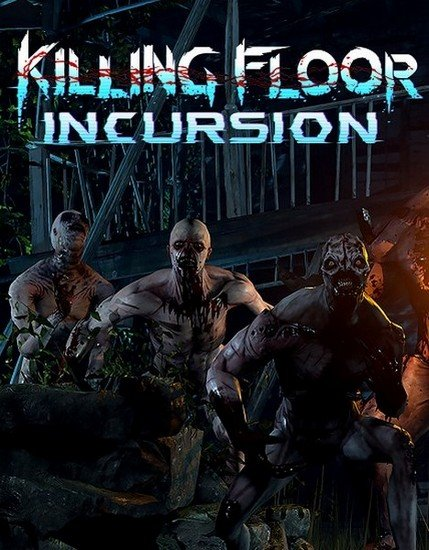 Killing Floor: Incursion (2017/ENG) PC